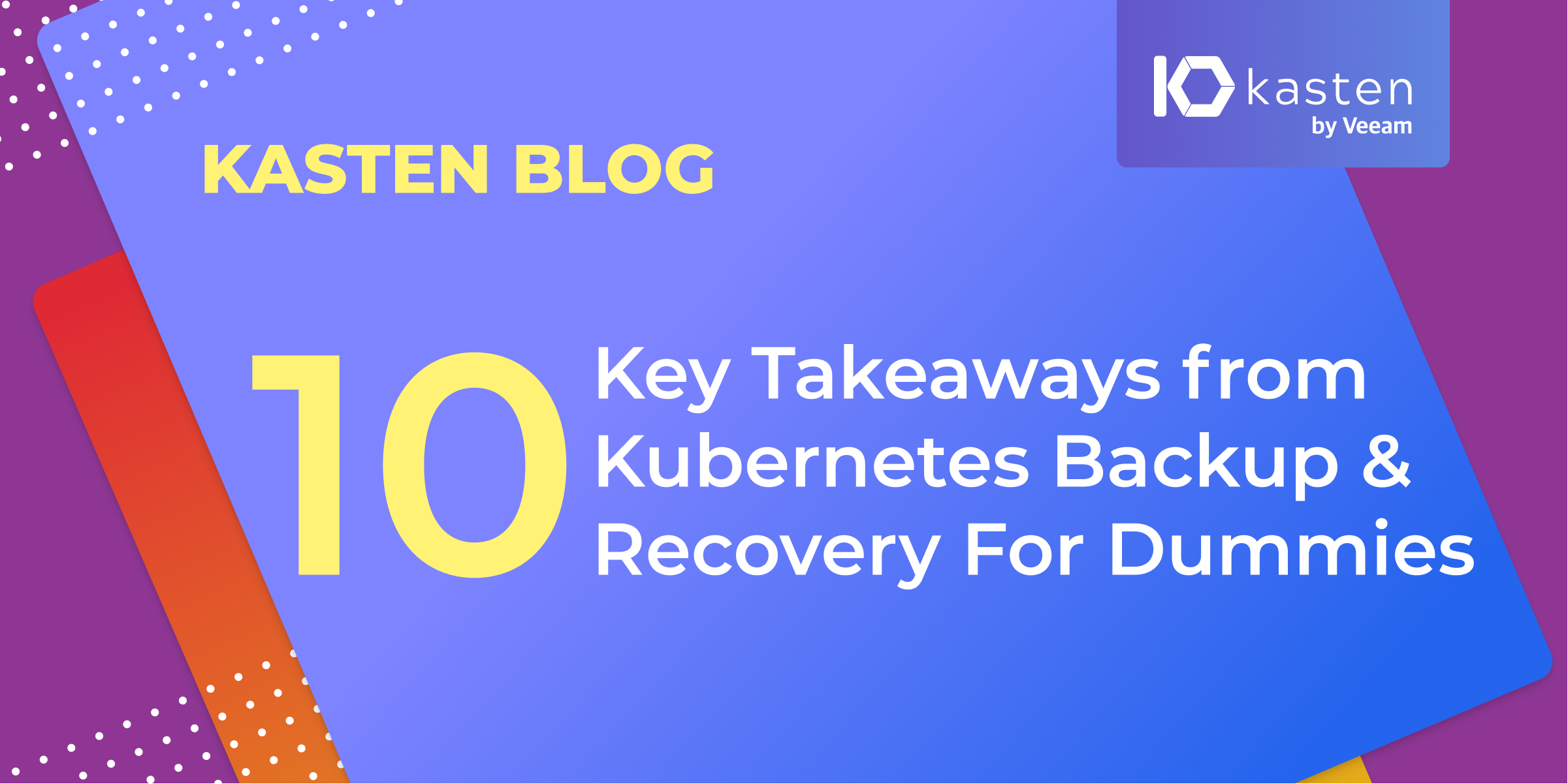 10 Key Takeaways from Kubernetes Backup & Recovery For Dummies