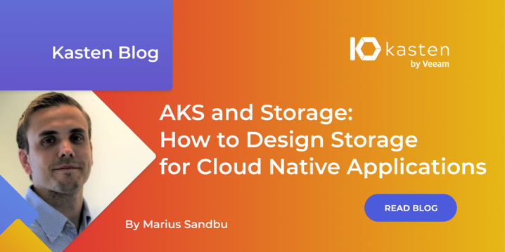 AKS and Storage: How to Design Storage for Cloud Native Applications