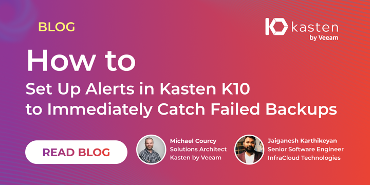 How to Set Up Alerts in Kasten K10 to Immediately Catch Failed Backups
