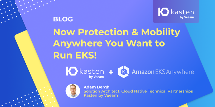 Protection and Mobility with Kasten K10 by Veeam +AmazonEKS Anywhere