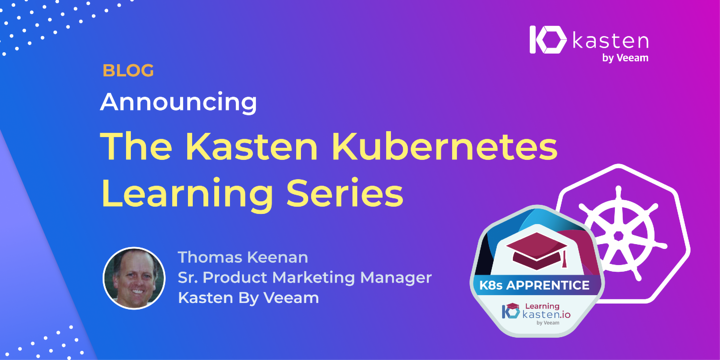 Announcing the Kasten Kubernetes Learning Series