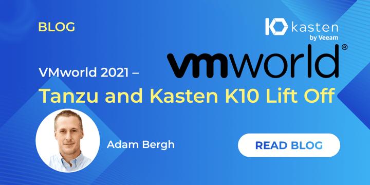 VMworld 2021 – Tanzu and Kasten K10 Lift Off