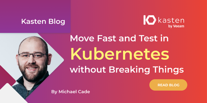 Move Fast and Test in Kubernetes without Breaking Things