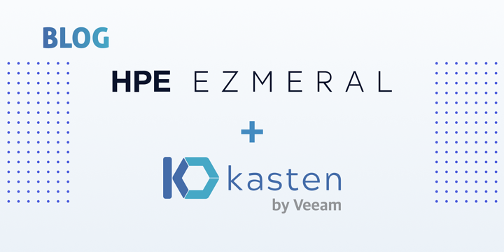 Use Kasten K10 to Protect Cloud Native Applications and their Data on HPE Ezmeral Container Platform