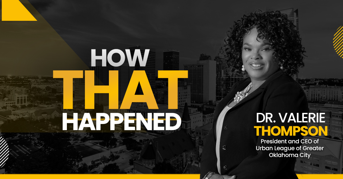 """Dr. Valerie Thompson Urban League of Greater Oklahoma City - """"How That Happended"""""""