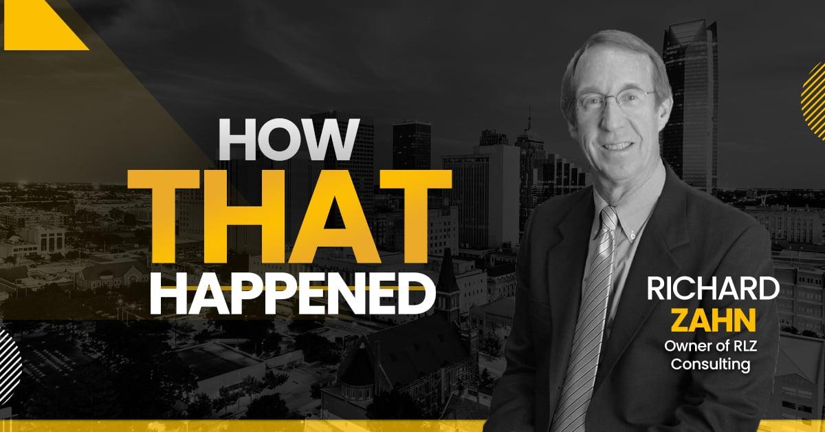 "Richard Zahn RLZ Consulting - ""How That Happened"""