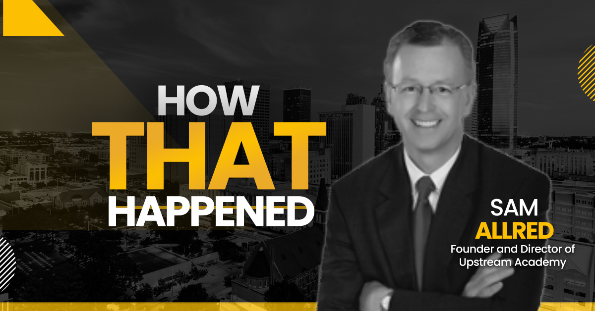 """Sam Allred Upstream Academy - """"How That Happended"""""""