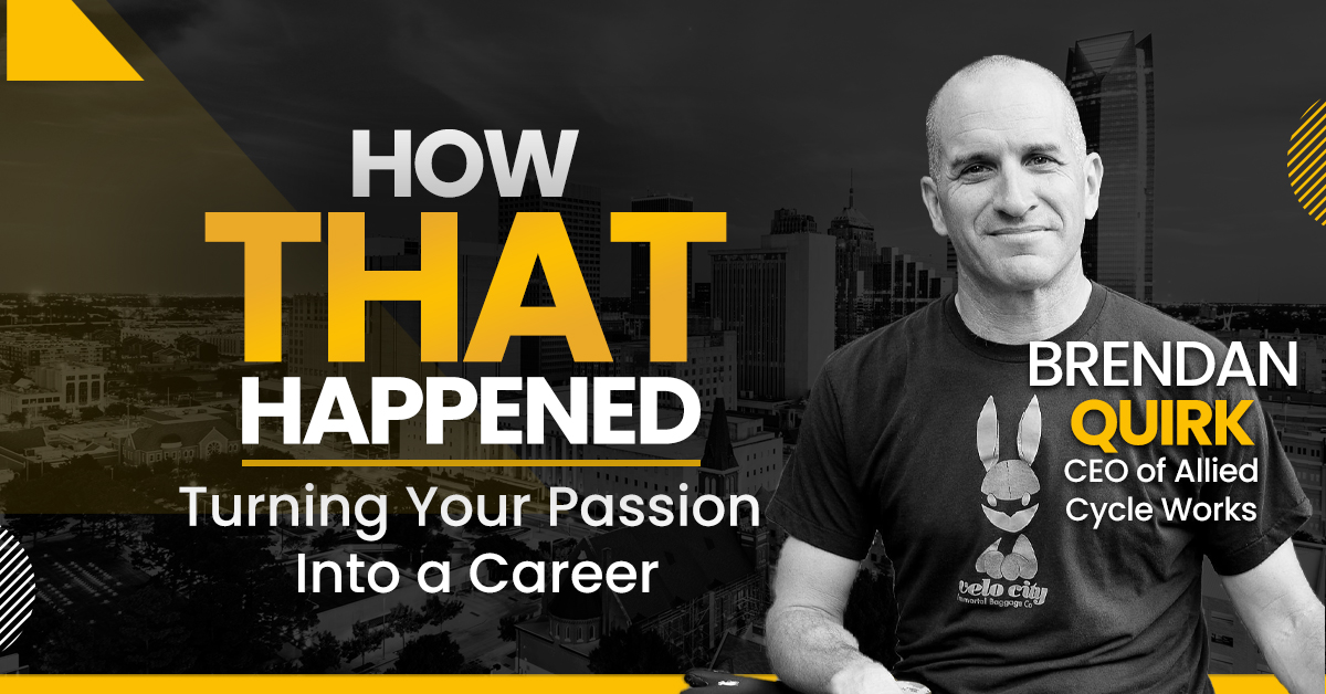 Brendan Quirk - Allied Cycle Works - Turning Your Passion Into a Career