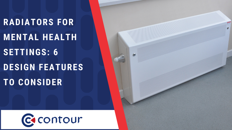 Radiators For Mental Health Settings: 6 Design Features To Consider