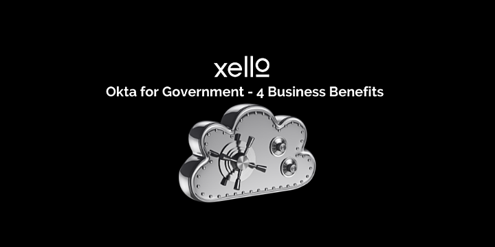 Okta for Government: 4 business benefits