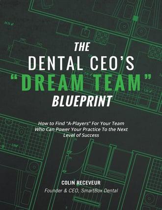 Dental CEO's Dream Team Blueprint