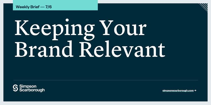 Keeping Your Brand Relevant