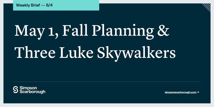 May 1 Deadline, Fall Planning, and Three Luke Skywalkers