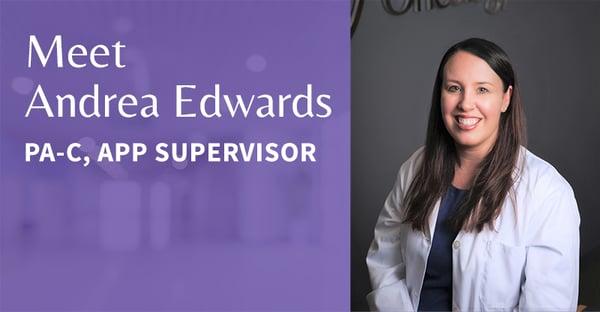 Meet Andrea Edwards, PA-C, APP Supervisor