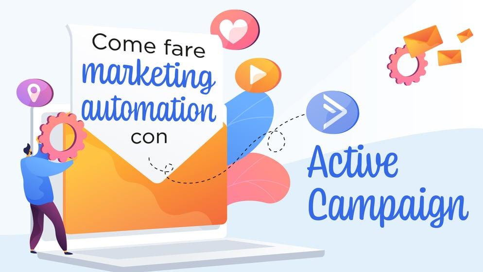 come fare marketing automation con active campaign