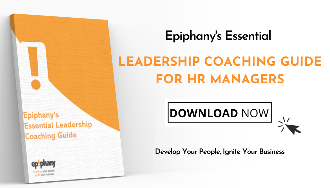 Epiphany's Essential Leadership coaching guide for HR Managers: Download Now. Develop Your People, Ignite your Business