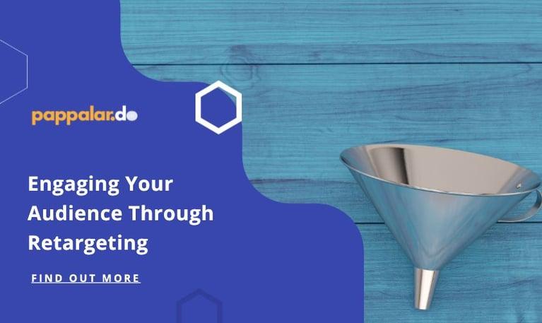 Engaging Your Audience through Retargeting