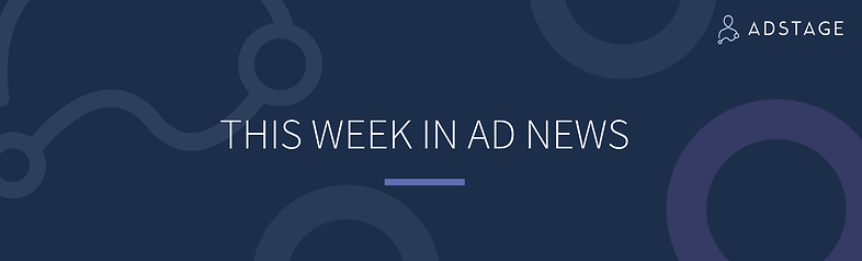 This Week in Ad News: AdStage Launches Google Sheets Add-On for Cross-Channel Campaign Data