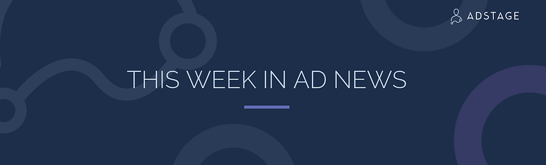 This Week In Ad News: AdStage Q4 2018 Paid Media Benchmark Report