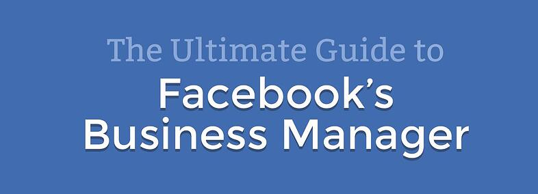 Guide to Facebook Business Manager, New Google Ads Patent, How to Target Facebook Ads and More...