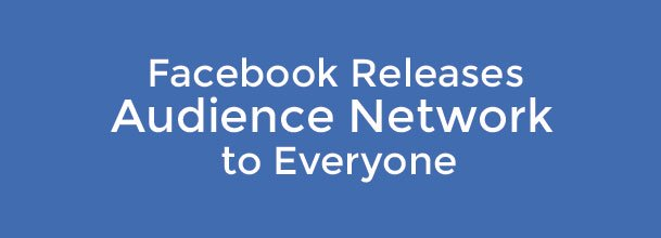 Facebook Releases Audience Network, Untargeted Ads Coming to Snapchat, What to Do When PPC Competition Plays Dirty & More...