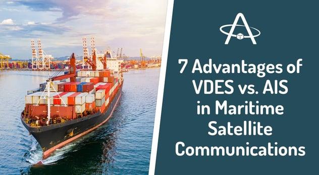 Advantages of VDES vs. AIS in Maritime Satellite Communications
