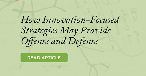 How Innovation-Focused Strategies May Provide Both Offense and Defense