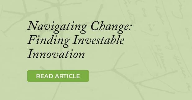 Navigating Change: Finding Investable Innovation