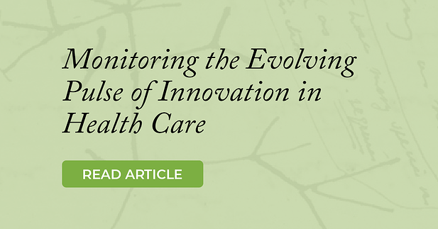 Monitoring the Evolving Pulse of Innovation in Health Care