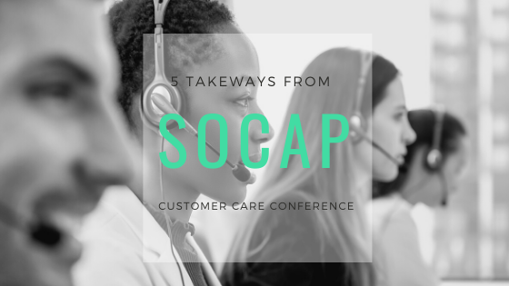 5 Takeaways on Customer Care from SOCAP 2019