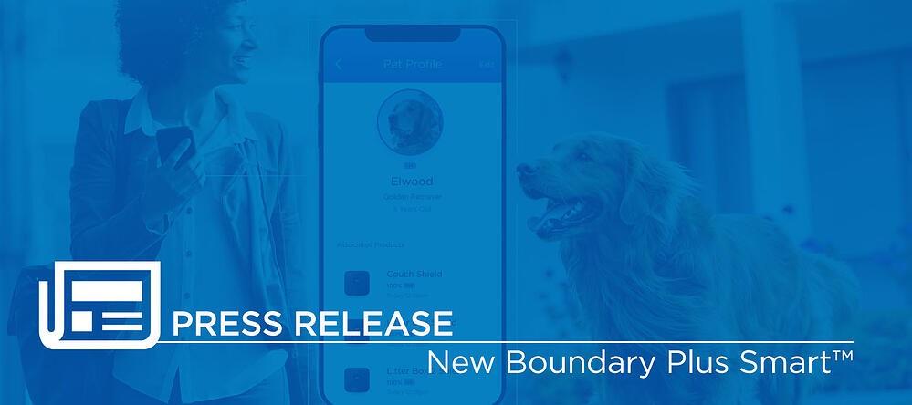 New Boundary Plus Smart™ System Provides Smarter Security for Pets