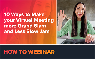 10 Ways to Make Your Virtual Meeting More Grand Slam and Less Slow Jam