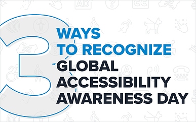 3 Ways to Recognize Global Accessibility Awareness Day