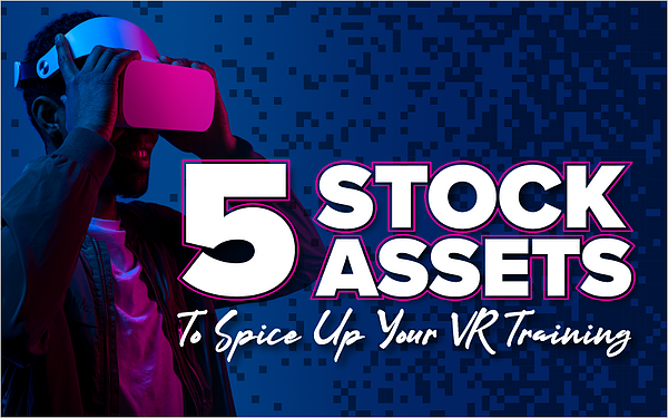 5 Stock Assets To Spice Up Your VR Training