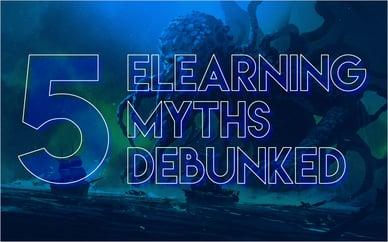 5eLearning Myths Debunked
