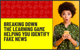 Breaking Down the Learning Game Helping You Identify Fake News