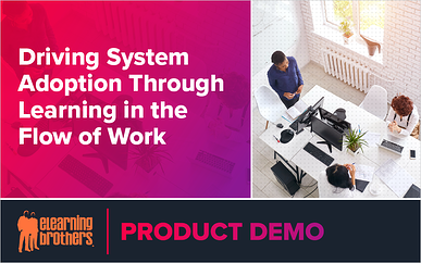 Webinar: Driving System Adoption Through Learning in the Flow of Work