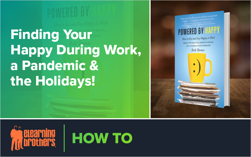 Webinar: Finding Your Happy During Work, a Pandemic & the Holidays!