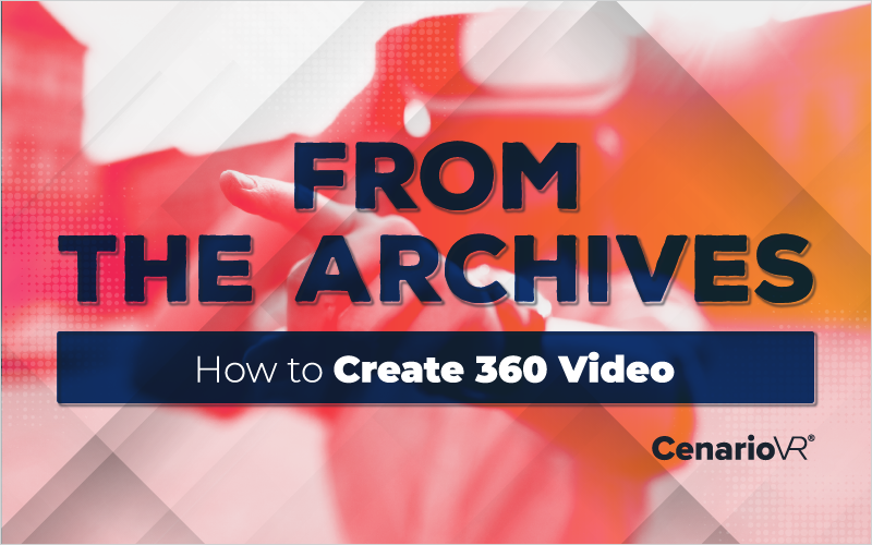From the Archives: How to Create 360 Video