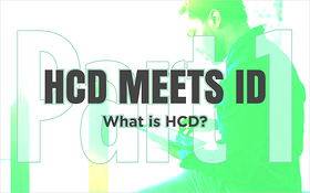 HCD Meets ID: Part 1 - What is HCD?
