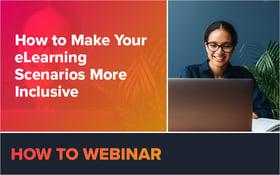 Webinar: How to Make Your eLearning Scenarios More Inclusive