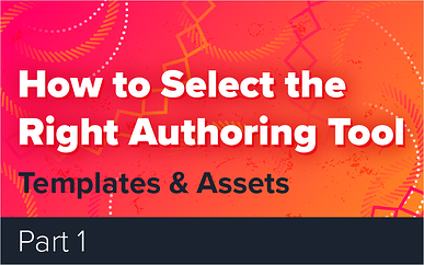 How to Select the Right Authoring Tool - Part 1