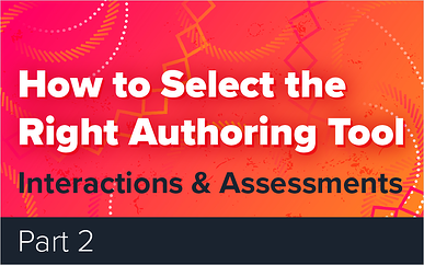How to Select the Right Authoring Tool - Part 2