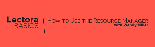 Lectora Basics: How to Use the Resource Manager