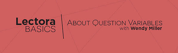 Lectora Basics: About Question Variables