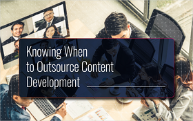 How to Know When to Successfully Outsource Content Development