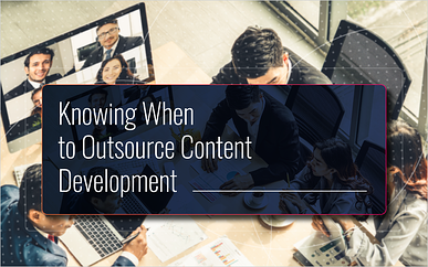 Knowing When to Outsource Content Development