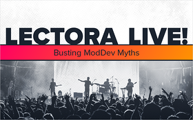 LECTORA LIVE! Busting ModDev Myths