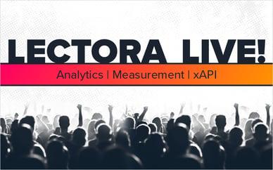 LECTORA LIVE! Analytics, Measurement & xAPI