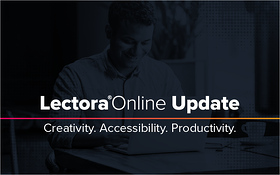 Lectora Online Update: Creativity. Accessibility. Productivity.